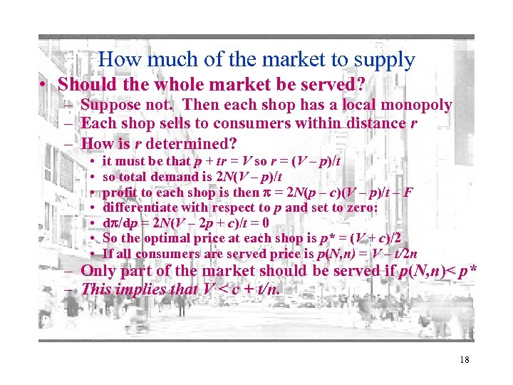 How much of the market to supply • Should the whole market be served?