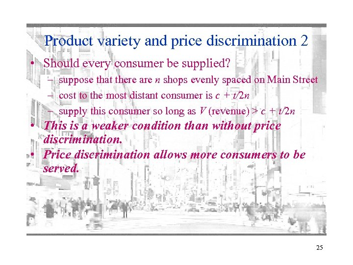 Product variety and price discrimination 2 • Should every consumer be supplied? – suppose