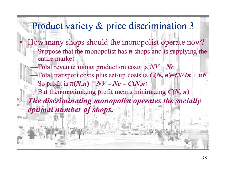 Product variety & price discrimination 3 • How many shops should the monopolist operate