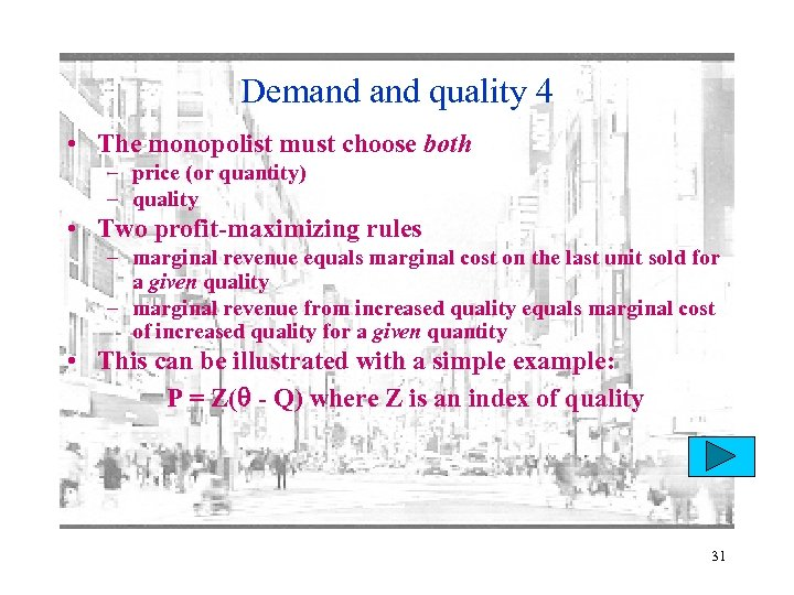 Demand quality 4 • The monopolist must choose both – price (or quantity) –