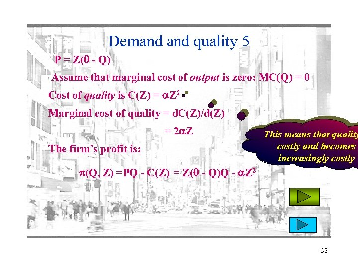 Demand quality 5 P = Z( - Q) Assume that marginal cost of output