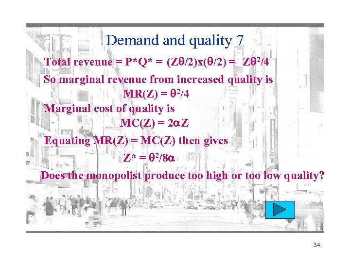 Demand quality 7 Total revenue = P*Q* = (Z /2)x( /2) = Z 2/4