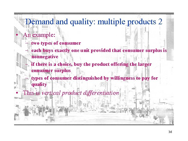 Demand quality: multiple products 2 • An example: – two types of consumer –