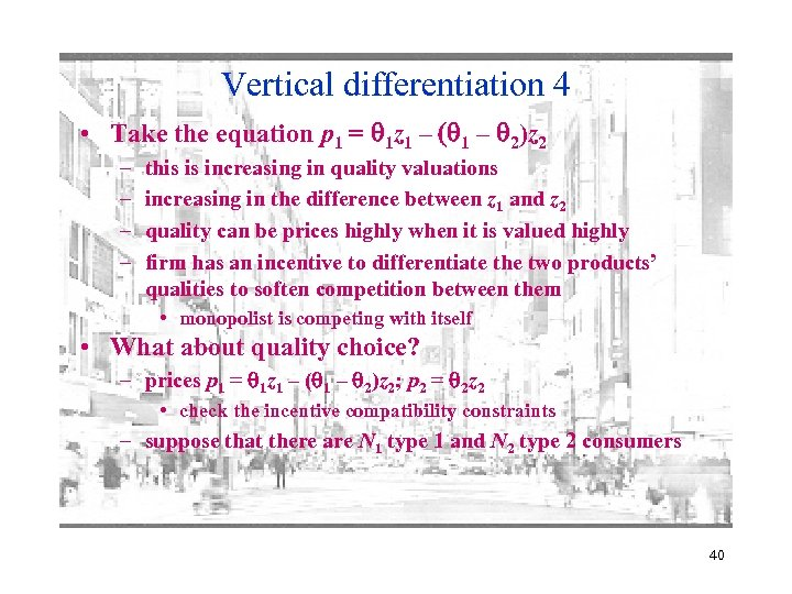 Vertical differentiation 4 • Take the equation p 1 = 1 z 1 –