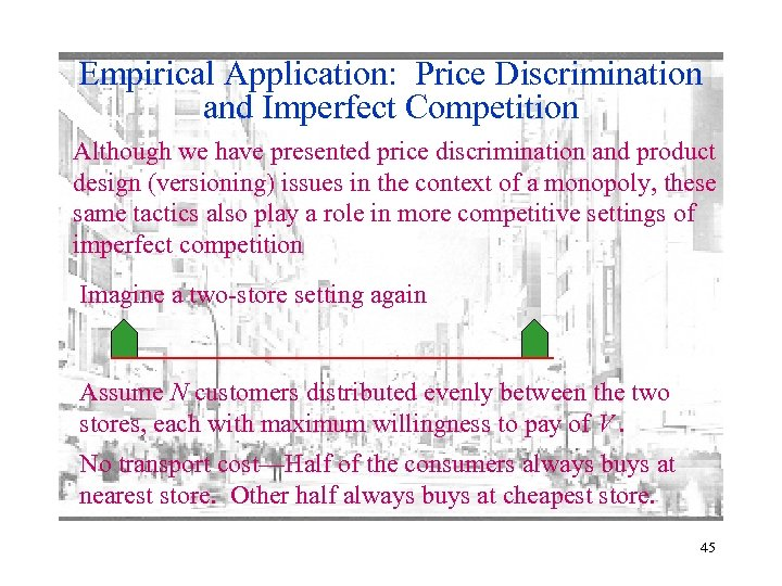 Empirical Application: Price Discrimination and Imperfect Competition Although we have presented price discrimination and