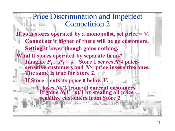 Price Discrimination and Imperfect Competition 2 If both stores operated by a monopolist, set