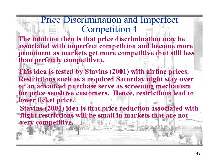 Price Discrimination and Imperfect Competition 4 The intuition then is that price discrimination may