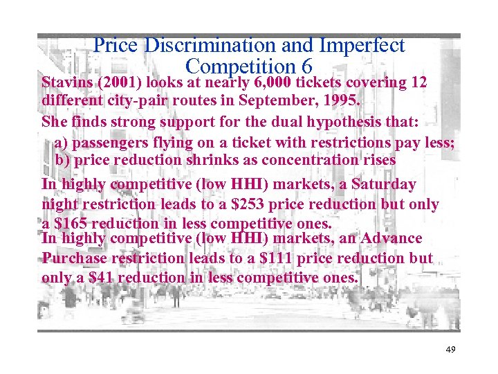 Price Discrimination and Imperfect Competition 6 Stavins (2001) looks at nearly 6, 000 tickets