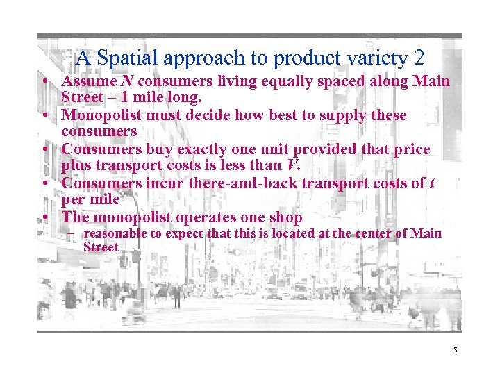 A Spatial approach to product variety 2 • Assume N consumers living equally spaced