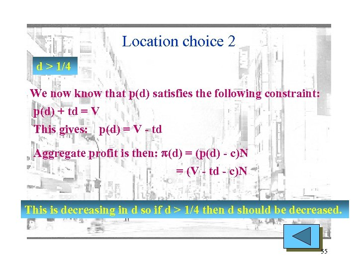 Location choice 2 d > 1/4 We now know that p(d) satisfies the following
