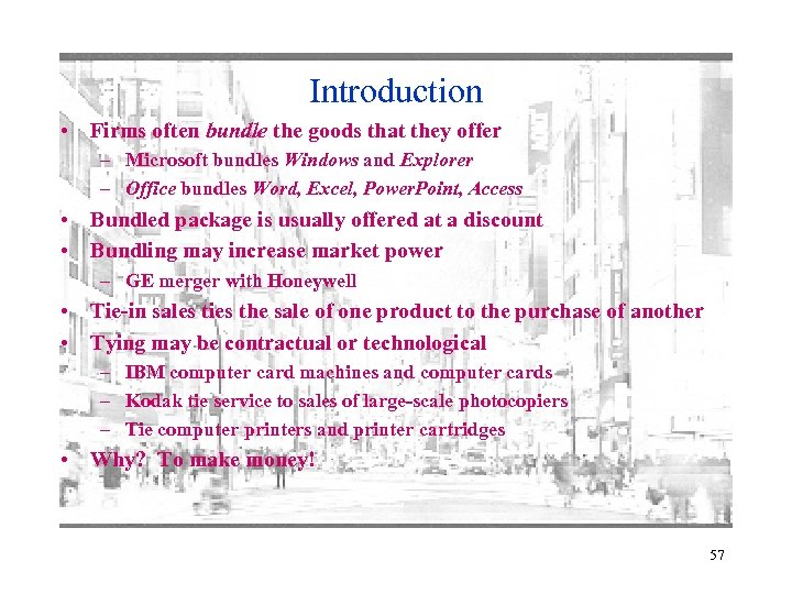 Introduction • Firms often bundle the goods that they offer – Microsoft bundles Windows