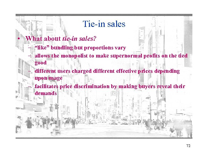 """Tie-in sales • What about tie-in sales? – """"like"""" bundling but proportions vary –"""
