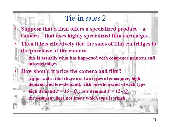 Tie-in sales 2 • Suppose that a firm offers a specialized product – a