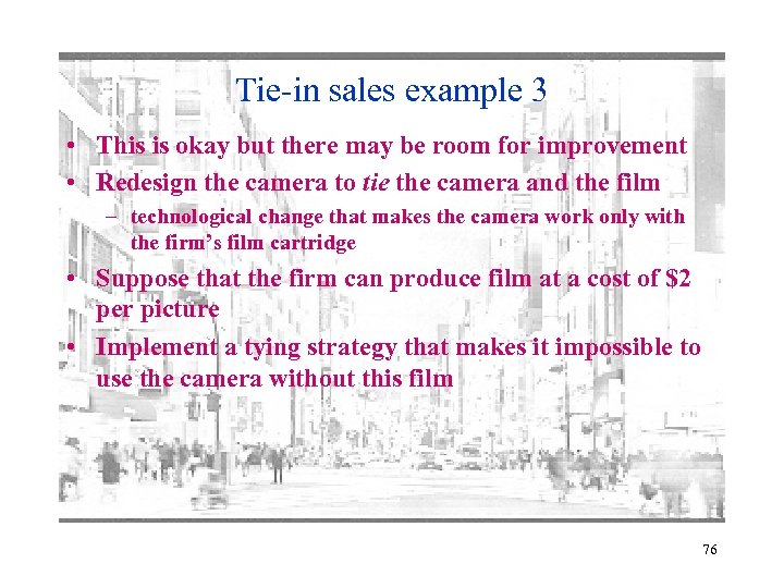 Tie-in sales example 3 • This is okay but there may be room for