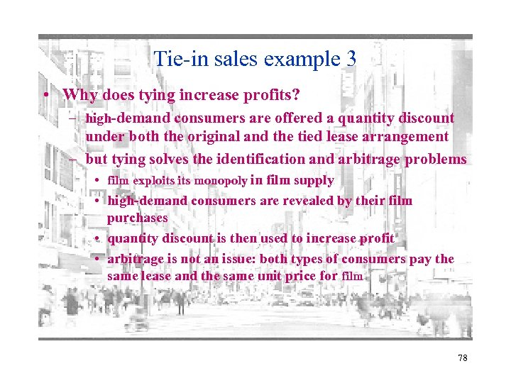 Tie-in sales example 3 • Why does tying increase profits? – high-demand consumers are