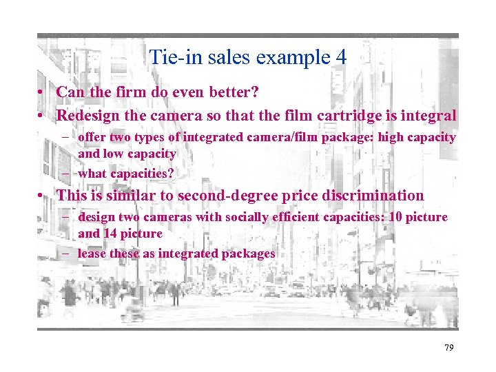 Tie-in sales example 4 • Can the firm do even better? • Redesign the
