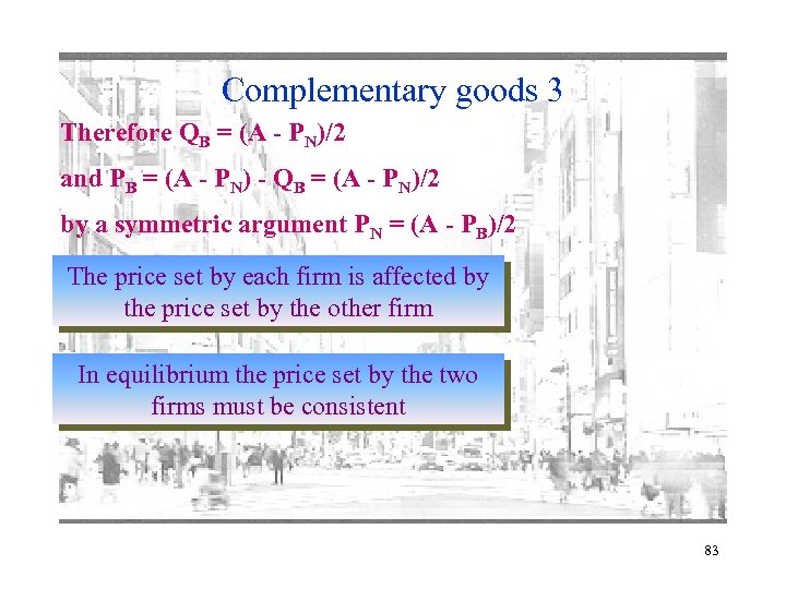 Complementary goods 3 Therefore QB = (A - PN)/2 and PB = (A -