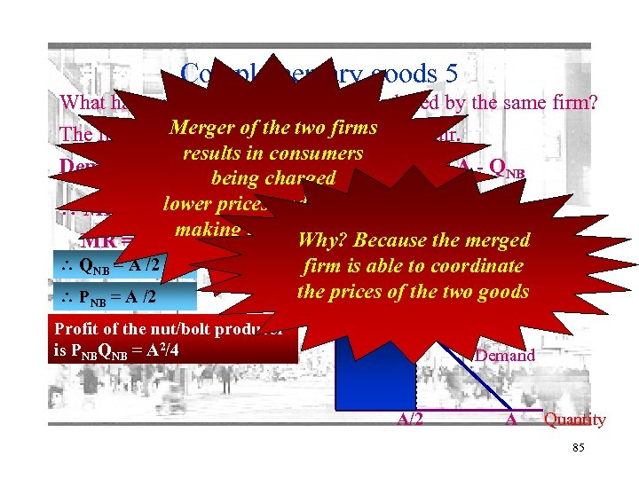 Complementary goods 5 What happens if the two goods are produced by the same