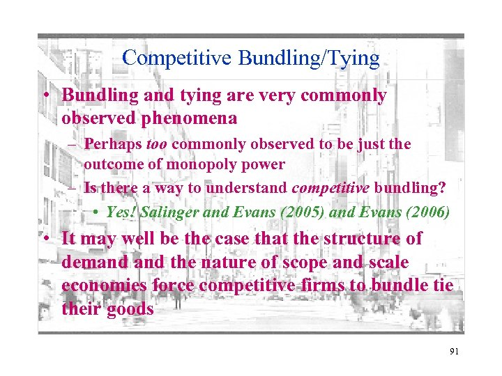 Competitive Bundling/Tying • Bundling and tying are very commonly observed phenomena – Perhaps too