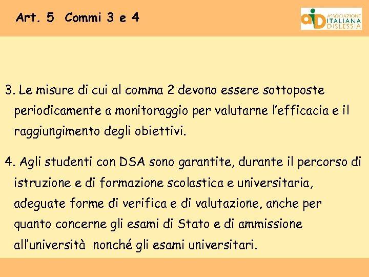 Art. 5 Commi 3 e 4 3. Le misure di cui al comma 2