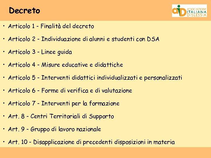 Decreto • Articolo 1 - Finalità del decreto • Articolo 2 - Individuazione di