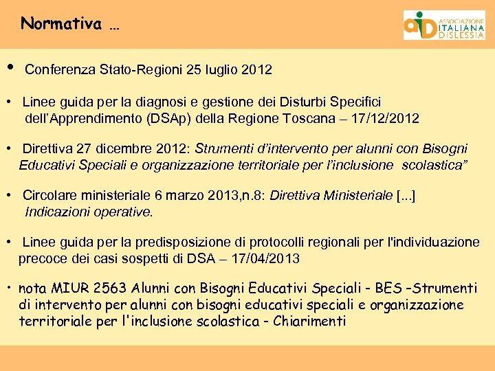 Normativa … • Conferenza Stato-Regioni 25 luglio 2012 • Linee guida per la diagnosi