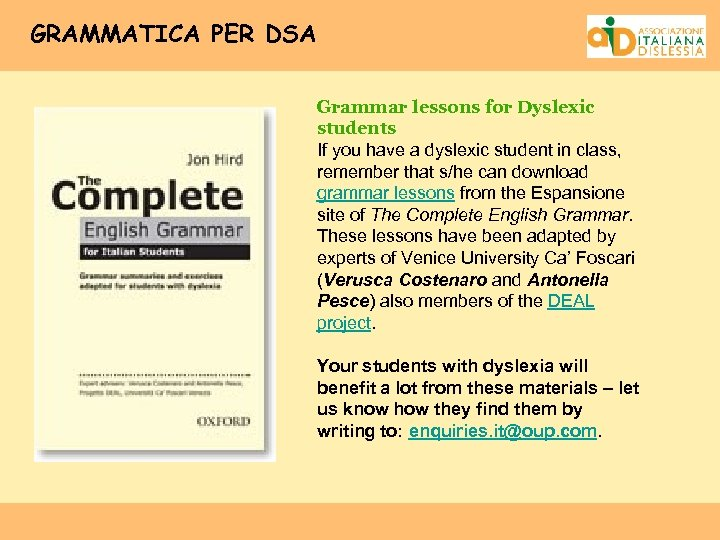 GRAMMATICA PER DSA Grammar lessons for Dyslexic students If you have a dyslexic student