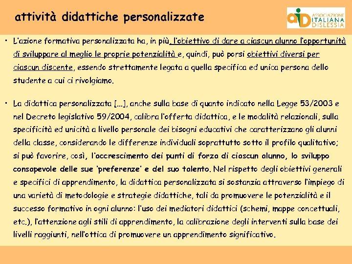 attività didattiche personalizzate • L'azione formativa personalizzata ha, in più, l'obiettivo di dare a