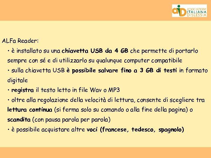 ALFa Reader: • è installato su una chiavetta USB da 4 GB che permette