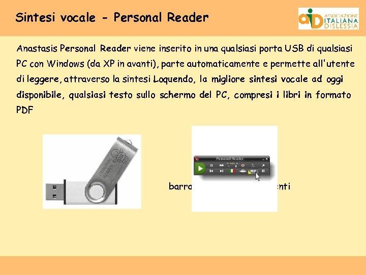 Sintesi vocale - Personal Reader Anastasis Personal Reader viene inserito in una qualsiasi porta