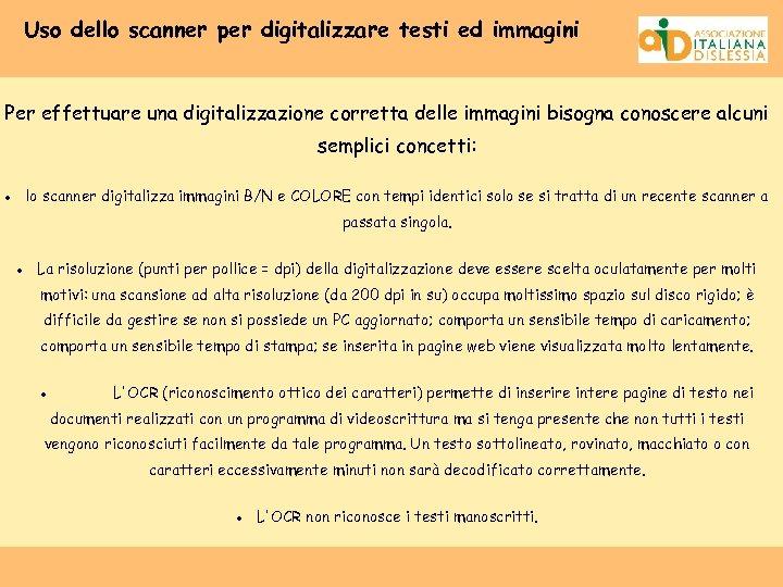 Uso dello scanner per digitalizzare testi ed immagini Per effettuare una digitalizzazione corretta delle