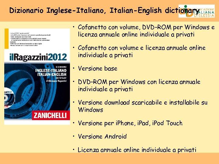Dizionario Inglese-Italiano, Italian-English dictionary • Cofanetto con volume, DVD-ROM per Windows e licenza annuale