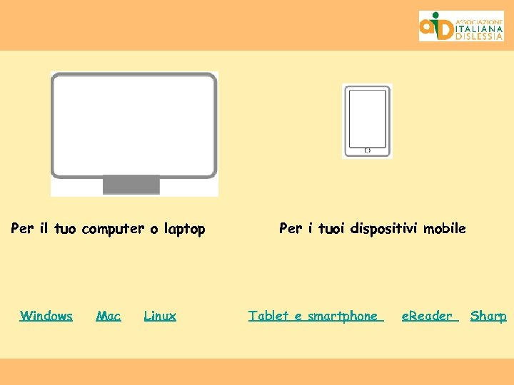 Per il tuo computer o laptop Windows Mac Linux Per i tuoi dispositivi mobile