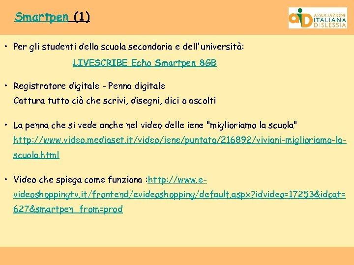 Smartpen (1) • Per gli studenti della scuola secondaria e dell'università: LIVESCRIBE Echo Smartpen