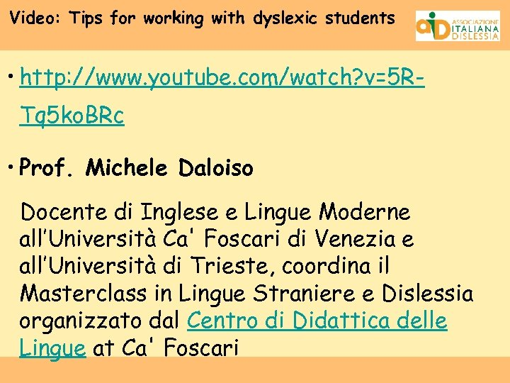 Video: Tips for working with dyslexic students • http: //www. youtube. com/watch? v=5 RTq