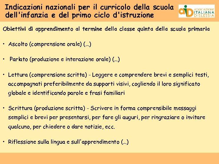 Indicazioni nazionali per il curricolo della scuola dell'infanzia e del primo ciclo d'istruzione Obiettivi