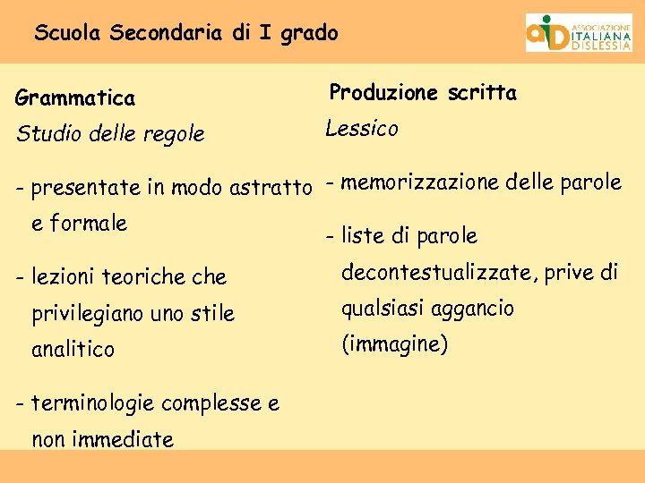 Scuola Secondaria di I grado Grammatica Produzione scritta Studio delle regole Lessico - presentate