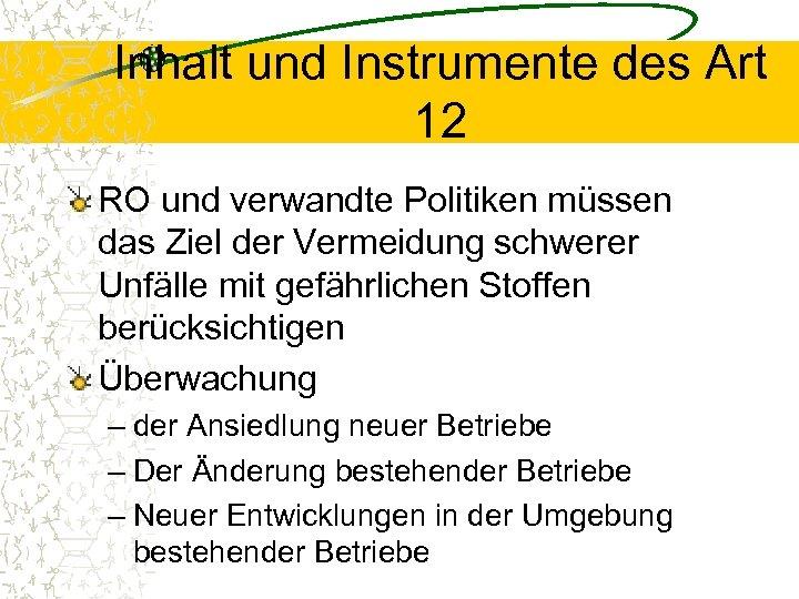 Inhalt und Instrumente des Art 12 RO und verwandte Politiken müssen das Ziel der