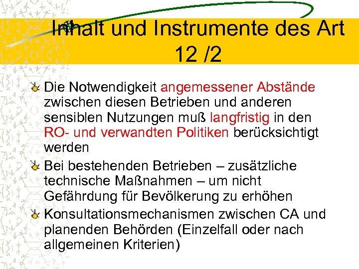 Inhalt und Instrumente des Art 12 /2 Die Notwendigkeit angemessener Abstände zwischen diesen Betrieben