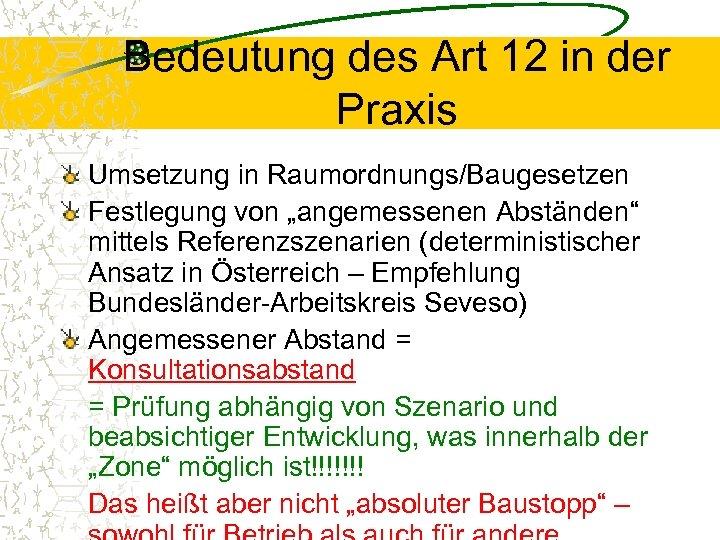"""Bedeutung des Art 12 in der Praxis Umsetzung in Raumordnungs/Baugesetzen Festlegung von """"angemessenen Abständen"""""""