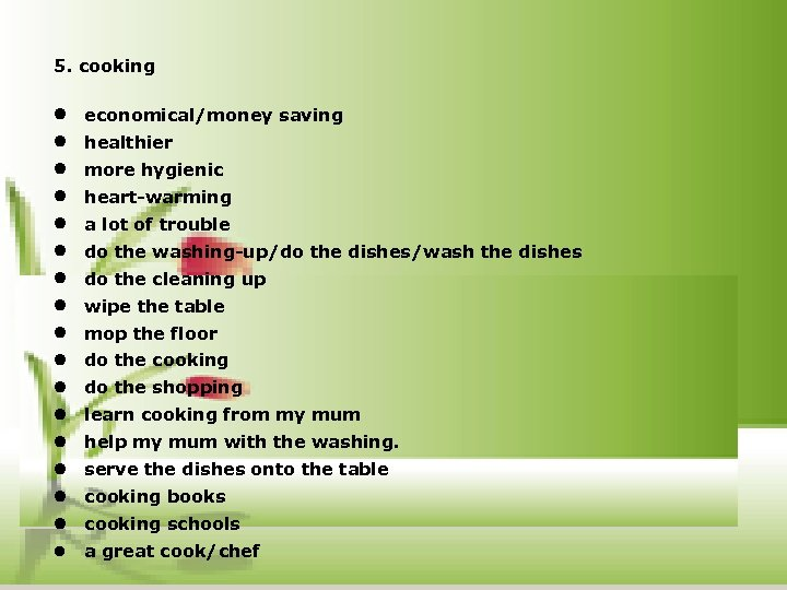 5. cooking l economical/money saving l healthier l more hygienic l heart-warming l a