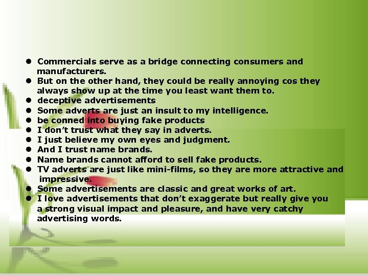 l Commercials serve as a bridge connecting consumers and manufacturers. l But on the