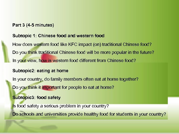 Part 3 (4 -5 minutes) Subtopic 1: Chinese food and western food How does