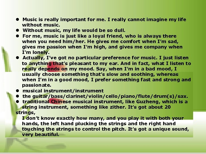 l Music is really important for me. I really cannot imagine my life without
