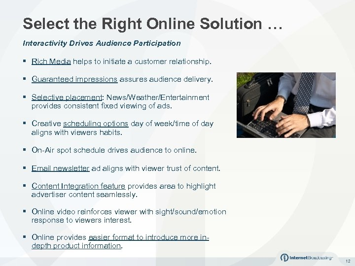 Select the Right Online Solution … Interactivity Drives Audience Participation § Rich Media helps