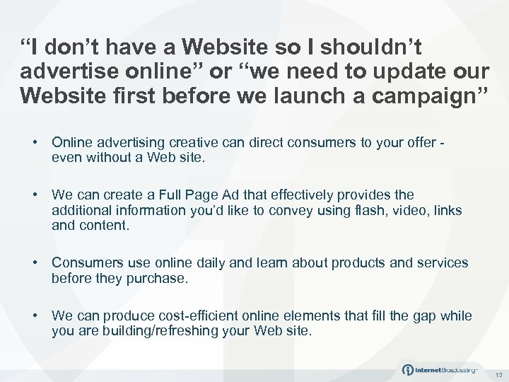 """""""I don't have a Website so I shouldn't advertise online"""" or """"we need to"""