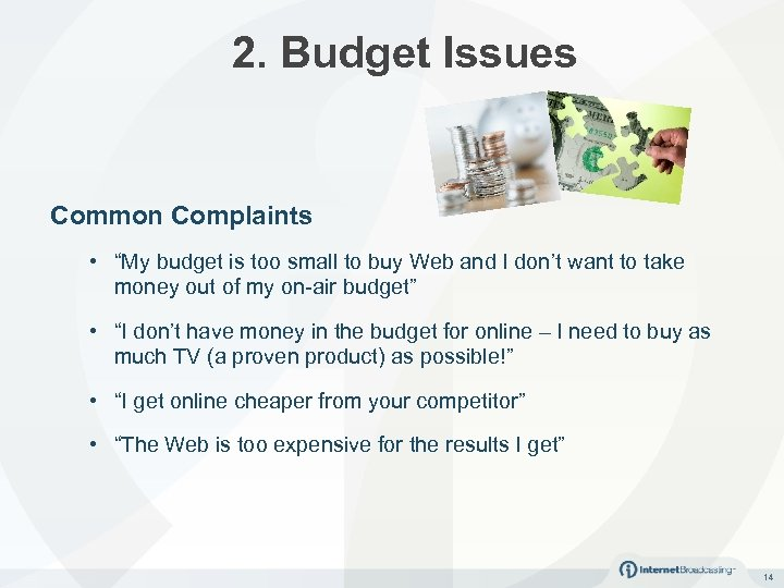 "2. Budget Issues Common Complaints • ""My budget is too small to buy Web"