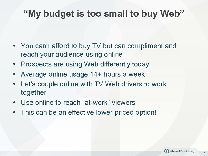 """""""My budget is too small to buy Web"""" • You can't afford to buy"""