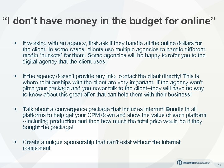 """""""I don't have money in the budget for online"""" • If working with an"""