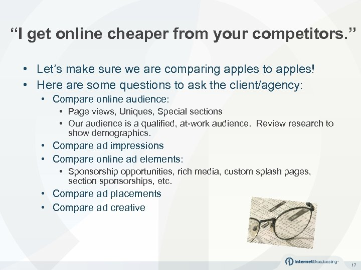 """I get online cheaper from your competitors. "" • Let's make sure we are"